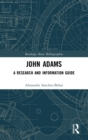 John Adams : A Research and Information Guide - Book