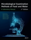Microbiological Examination Methods of Food and Water : A Laboratory Manual, 2nd Edition - Book