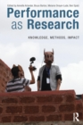 Performance as Research : Knowledge, methods, impact - Book