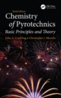 Chemistry of Pyrotechnics : Basic Principles and Theory, Third Edition - Book