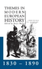 Themes in Modern European History 1830-1890 - Book