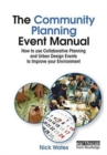 The Community Planning Event Manual : How to use Collaborative Planning and Urban Design Events to Improve your Environment - Book