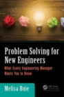 Problem Solving for New Engineers : What Every Engineering Manager Wants You to Know - Book