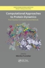 Computational Approaches to Protein Dynamics : From Quantum to Coarse-Grained Methods - Book