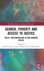 Gender, Poverty and Access to Justice : Policy Implementation in Sub-Saharan Africa - Book