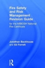 Fire Safety and Risk Management Revision Guide : for the NEBOSH National Fire Certificate - Book