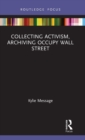 Collecting Activism, Archiving Occupy Wall Street - Book