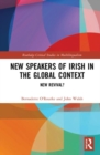 New Speakers of Irish in the Global Context : New Revival? - Book