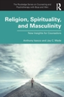 Religion, Spirituality, and Masculinity : New Insights for Counselors - Book