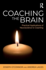 Coaching the Brain : Practical Applications of Neuroscience to Coaching - Book