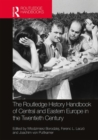 The Routledge History Handbook of Central and Eastern Europe in the Twentieth Century : Volume 3: Intellectual Horizons - Book
