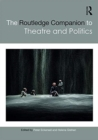 The Routledge Companion to Theatre and Politics - Book