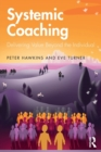 Systemic Coaching : Delivering Value Beyond the Individual - Book