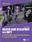 Holistic Game Development with Unity 3e : An All-in-One Guide to Implementing Game Mechanics, Art, Design and Programming - Book