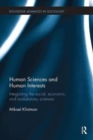 Human Sciences and Human Interests : Integrating the Social, Economic, and Evolutionary Sciences - Book