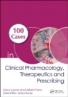 100 Cases in Clinical Pharmacology, Therapeutics and Prescribing - Book