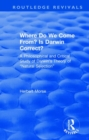 "Where Do We Come From? Is Darwin Correct? : A Philosophical and Critical Study of Darwin's Theory of ""Natural Selection"" - Book"