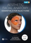 Aesthetic Facial Anatomy Essentials for Injections - Book