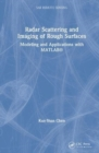 Radar Scattering and Imaging of Rough Surfaces : Modeling and Applications with MATLAB (R) - Book