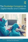 The Routledge Companion to Digital Media and Children - Book