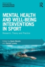 Mental Health and Well-being Interventions in Sport : Research, Theory and Practice - Book