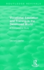 : Vocational Education and Training in the Developed World (1979) : A Comparative Study - Book