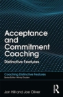 Acceptance and Commitment Coaching : Distinctive Features - Book