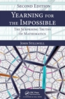 Yearning for the Impossible : The Surprising Truths of Mathematics, Second Edition - Book