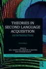 Theories in Second Language Acquisition : An Introduction - Book
