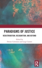 Paradigms of Justice : Redistribution, Recognition, and Beyond - Book