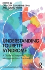 Understanding Tourette Syndrome : A guide to symptoms, management and treatment - Book