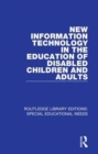 New Information Technology in the Education of Disabled Children and Adults - Book