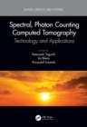 Spectral, Photon Counting Computed Tomography : Technology and Applications - Book