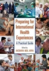 Preparing for International Health Experiences : A Practical Guide - Book