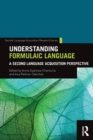 Understanding Formulaic Language : A Second Language Acquisition Perspective - Book