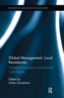 Global Management, Local Resistances : Theoretical Discussion and Empirical Case Studies - Book