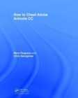 How to Cheat Adobe Animate CC - Book