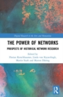 The Power of Networks : Prospects of Historical Network Research - Book