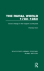 The Rural World 1780-1850 : Social Change in the English Countryside - Book