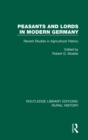 Peasants and Lords in Modern Germany : Recent Studies in Agricultural History - Book