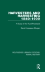 Harvesters and Harvesting 1840-1900 : A Study of the Rural Proletariat - Book