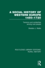 A Social History of Western Europe, 1450-1720 : Tensions and Solidarities among Rural People - Book