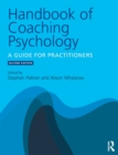 Handbook of Coaching Psychology : A Guide for Practitioners - Book
