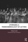 (toward) a phenomenology of acting - Book