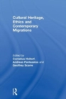 Cultural Heritage, Ethics and Contemporary Migrations - Book