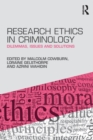 Research Ethics in Criminology : Dilemmas, Issues and Solutions - Book