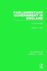 Parliamentary Government in England (Works of Harold J. Laski) : A Commentary - Book
