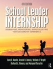 School Leader Internship : Developing, Monitoring, and Evaluating Your Leadership Experience - Book