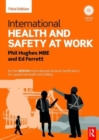 International Health and Safety at Work : for the NEBOSH International General Certificate in Occupational Health and Safety - Book