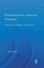 Homelessness in American Literature : Romanticism, Realism and Testimony - Book